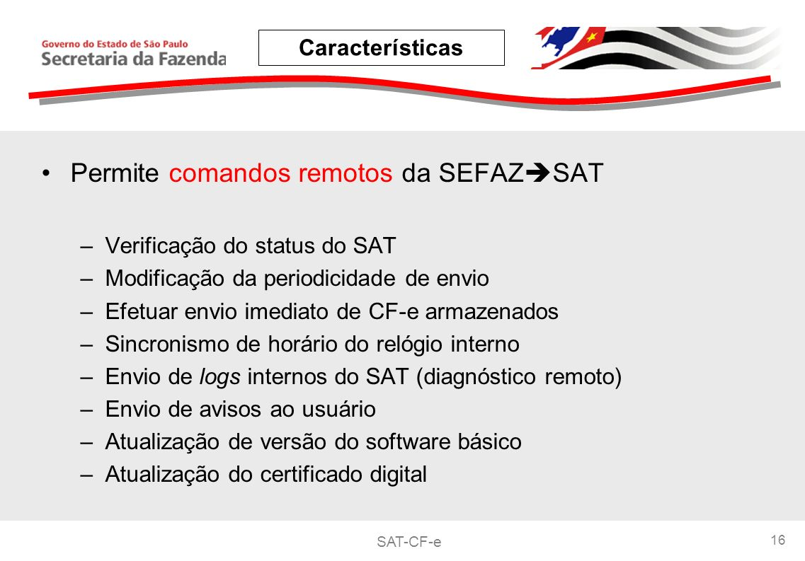 Permite comandos remotos da SEFAZSAT