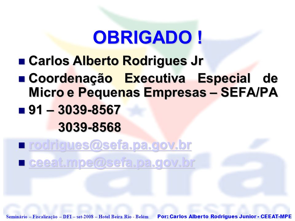 OBRIGADO ! Carlos Alberto Rodrigues Jr