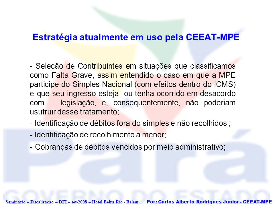 Estratégia atualmente em uso pela CEEAT-MPE