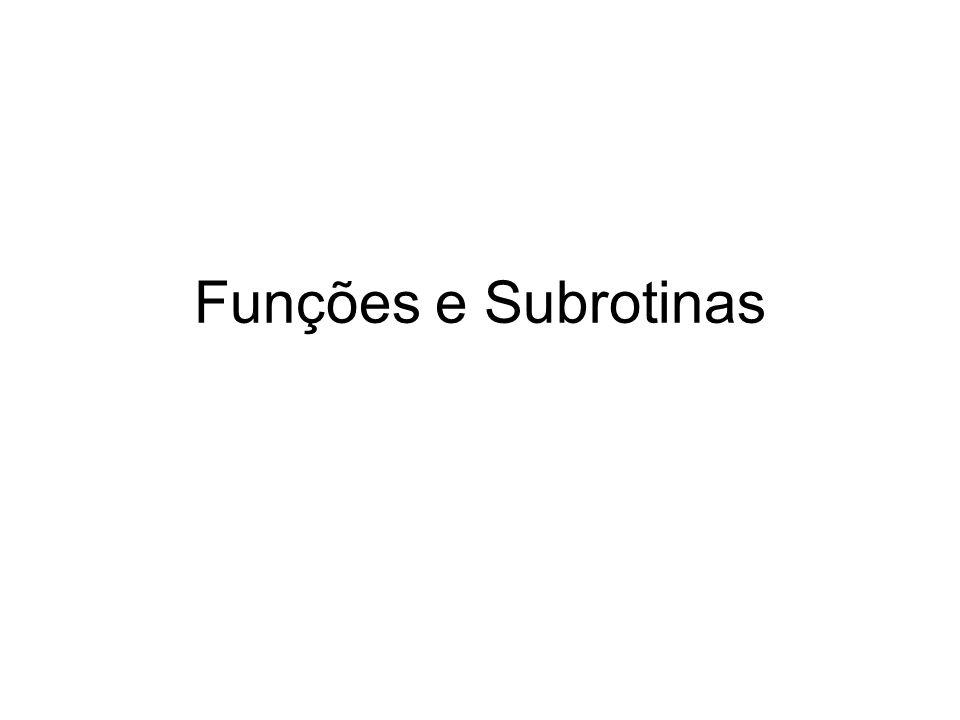 Funções e Subrotinas