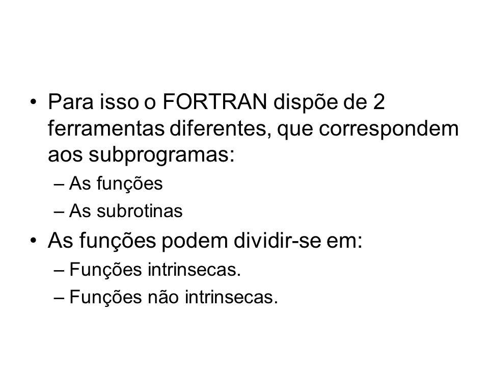 As funções podem dividir-se em: