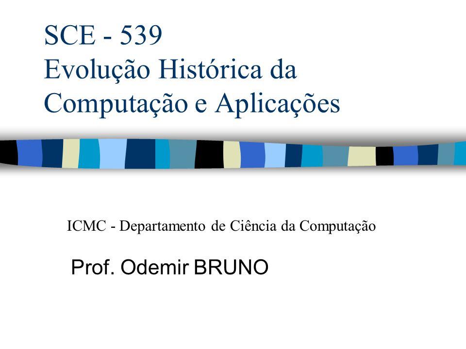 SCE - 539 Evolução Histórica da Computação e Aplicações