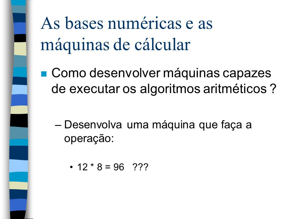 As bases numéricas e as máquinas de cálcular