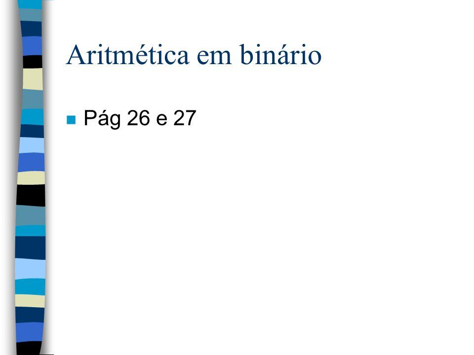Aritmética em binário Pág 26 e 27