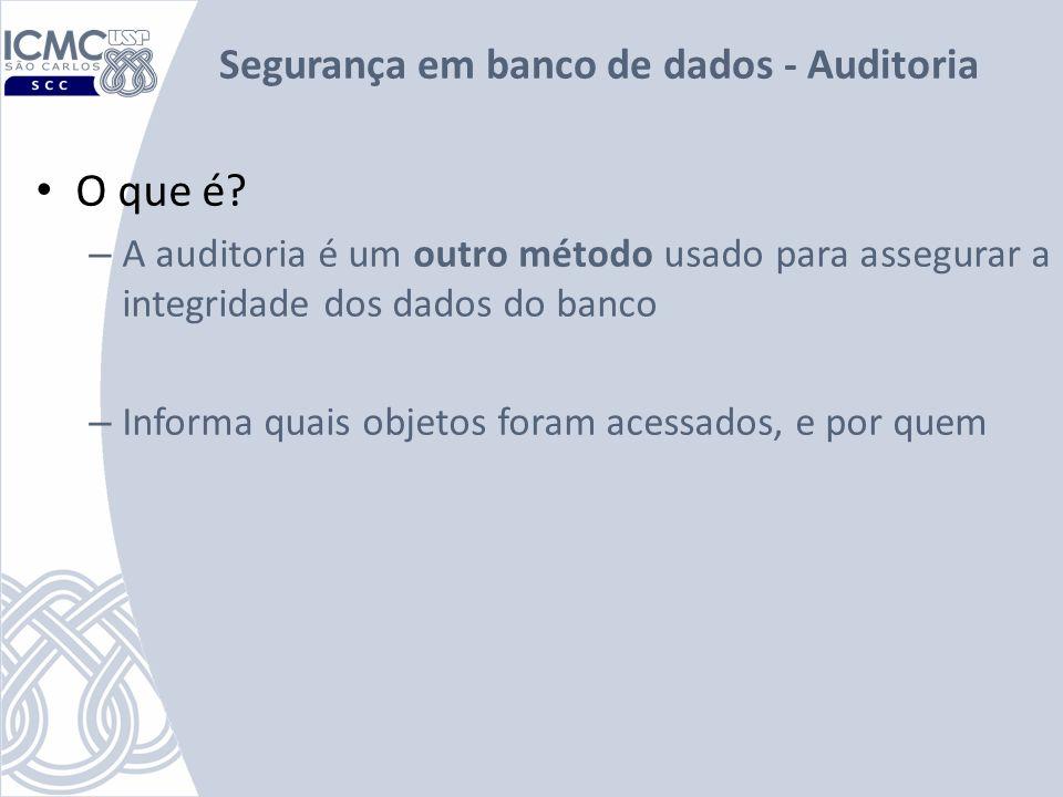 Segurança em banco de dados - Auditoria