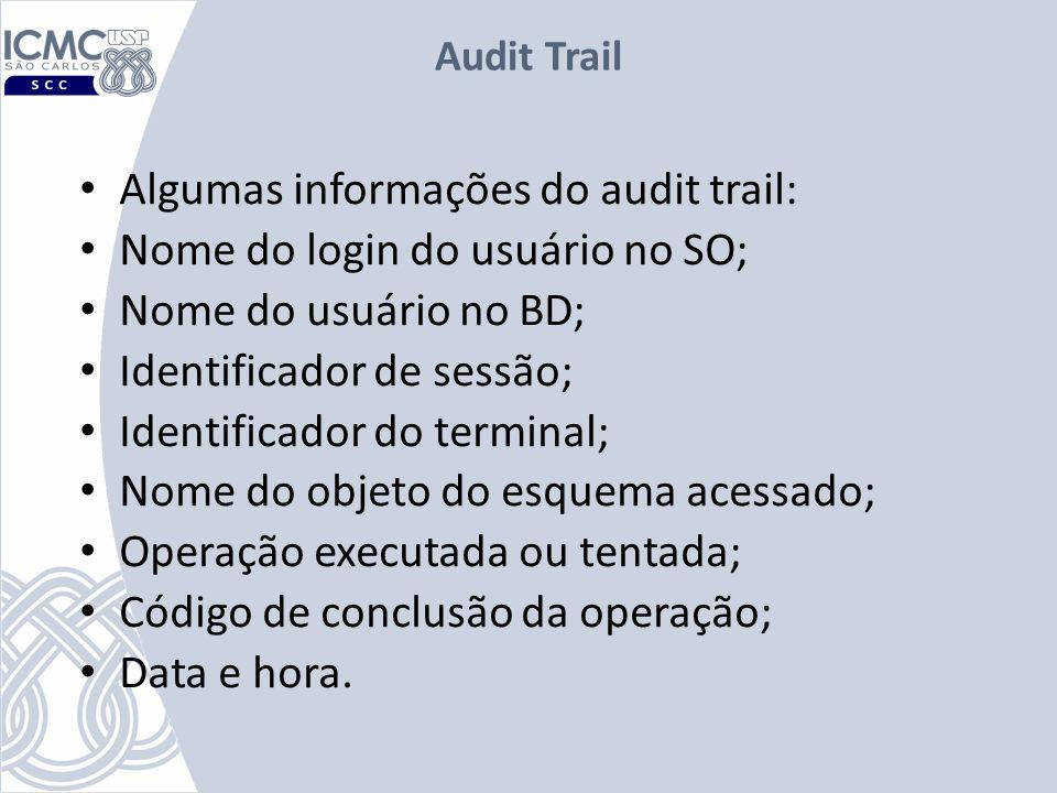 Algumas informações do audit trail: Nome do login do usuário no SO;