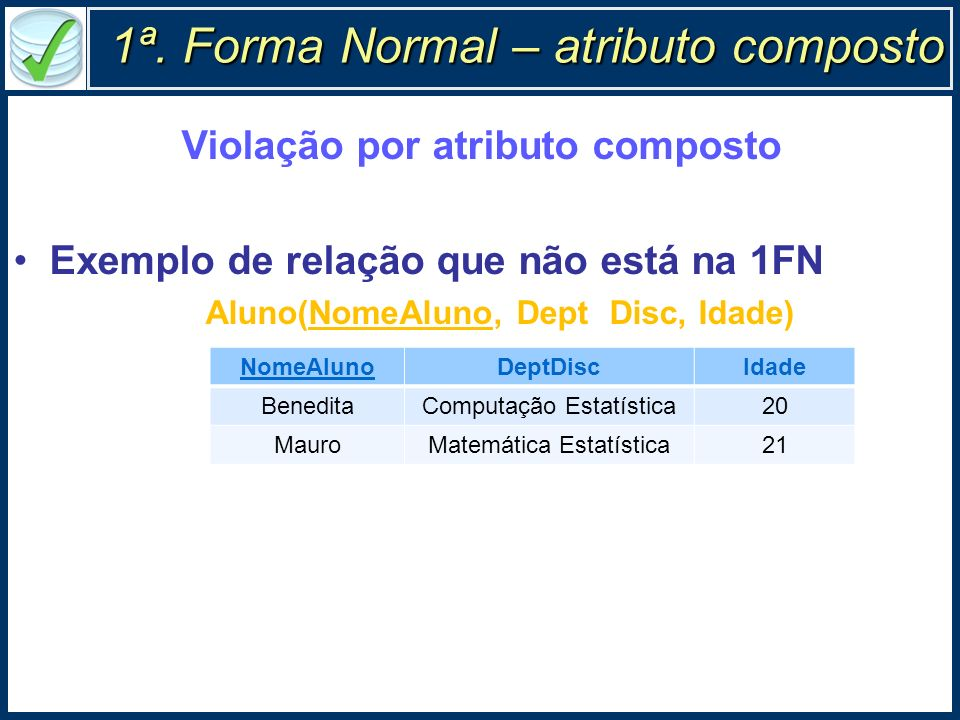 1ª. Forma Normal – atributo composto