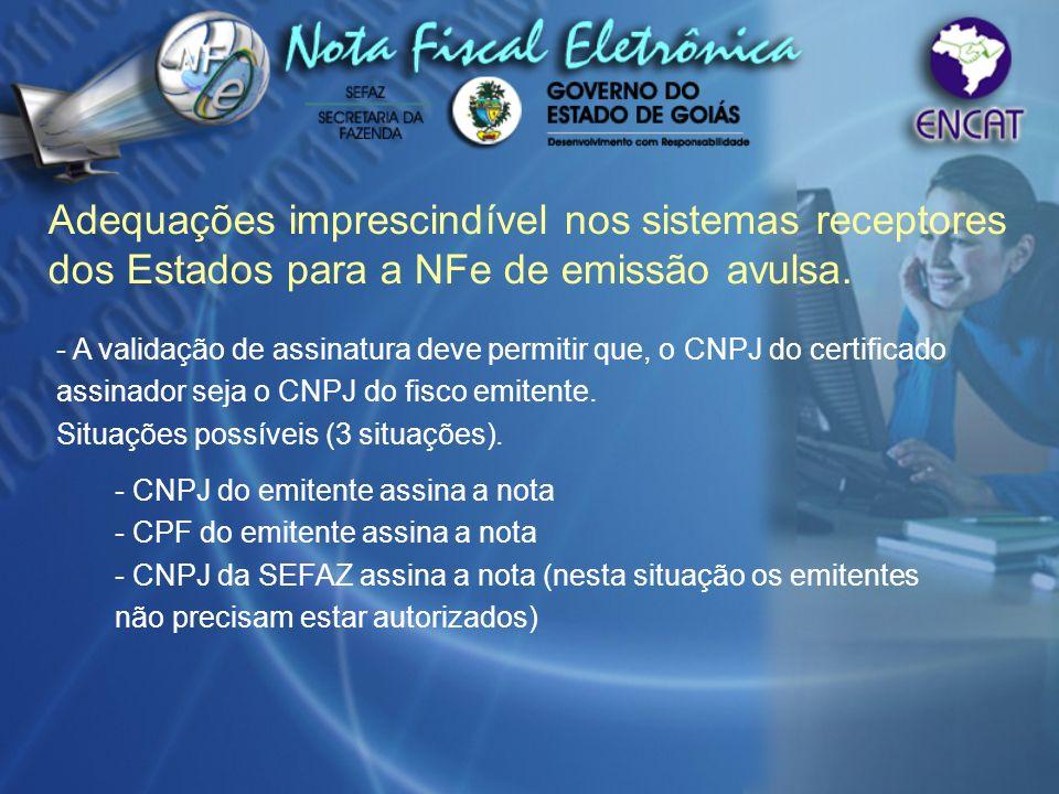 Adequações imprescindível nos sistemas receptores dos Estados para a NFe de emissão avulsa.