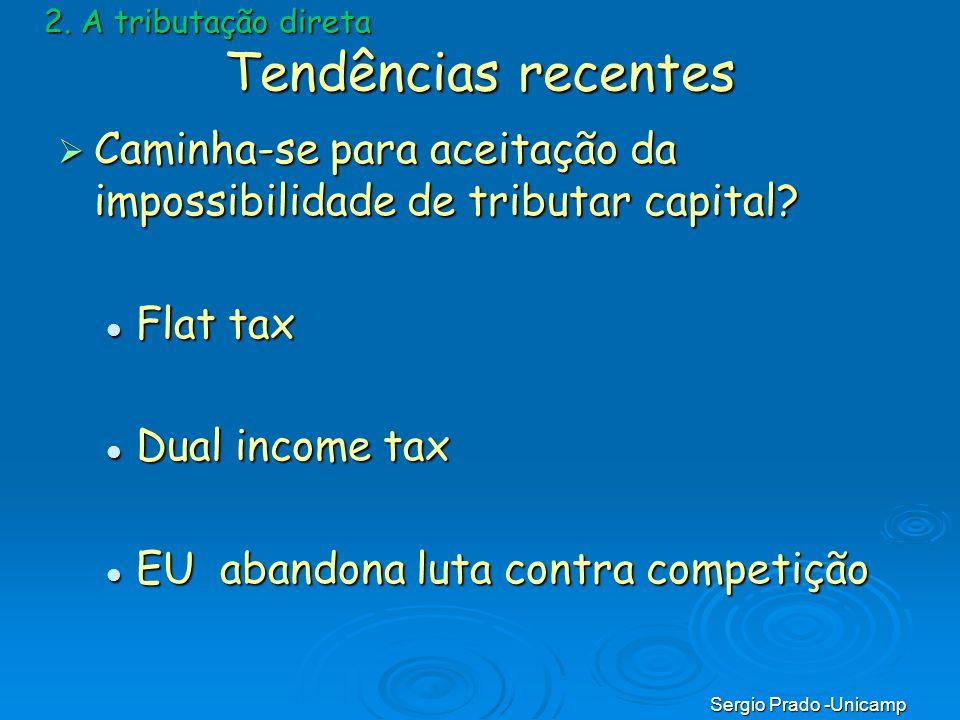 2. A tributação direta Tendências recentes. Caminha-se para aceitação da impossibilidade de tributar capital