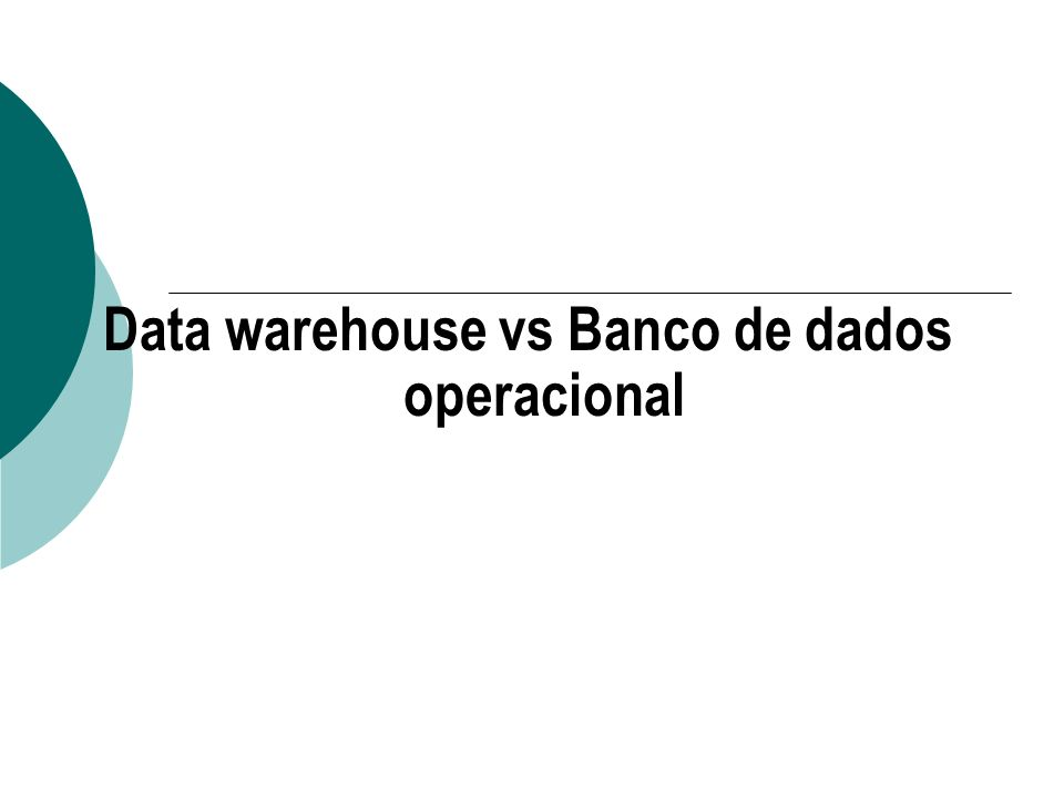 Data warehouse vs Banco de dados operacional