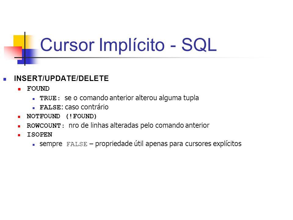 Cursor Implícito - SQL INSERT/UPDATE/DELETE FOUND