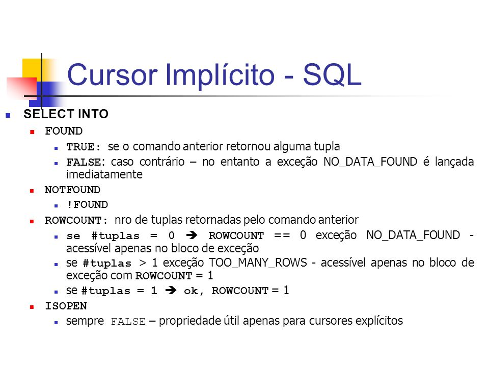 Cursor Implícito - SQL SELECT INTO FOUND