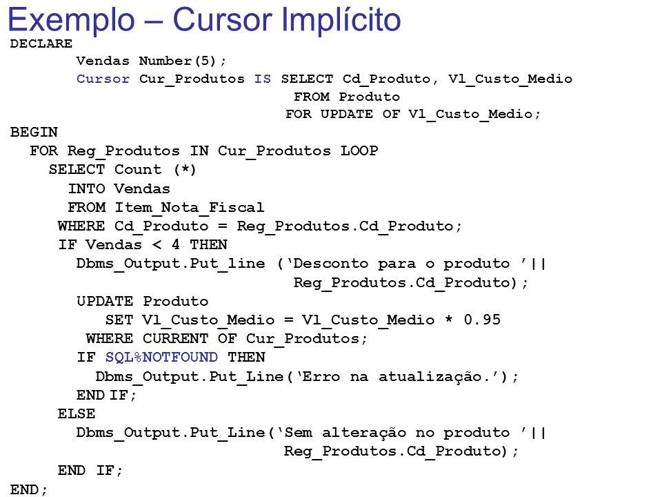 Exemplo – Cursor Implícito