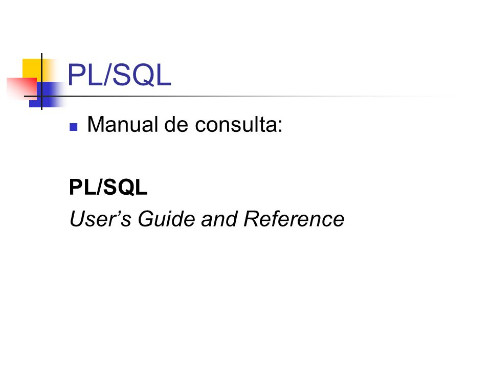PL/SQL Manual de consulta: PL/SQL User's Guide and Reference