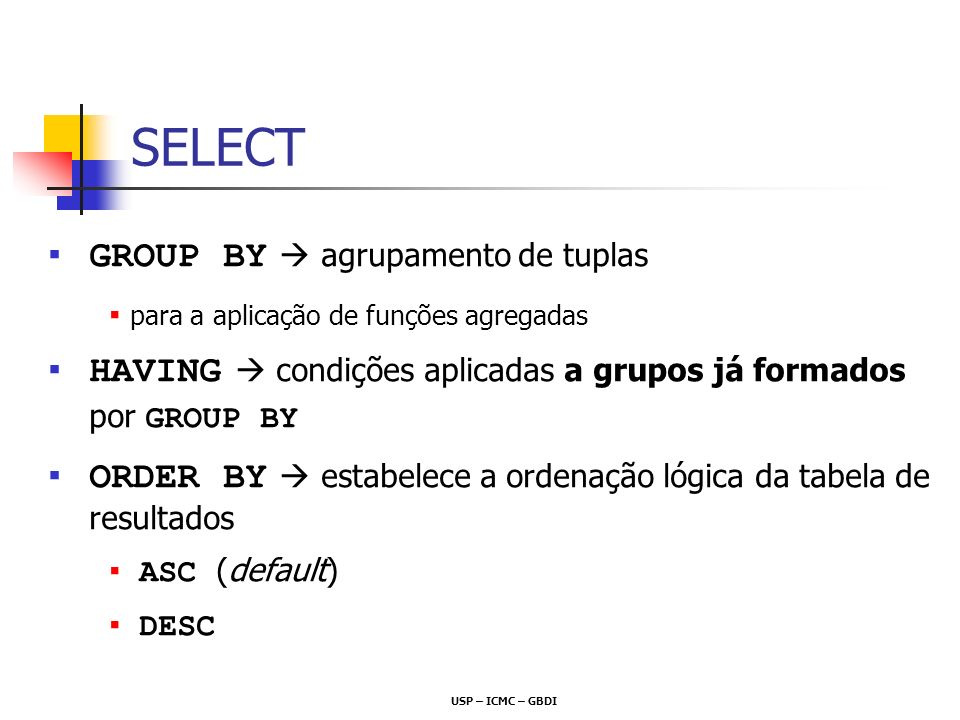 SELECT GROUP BY  agrupamento de tuplas