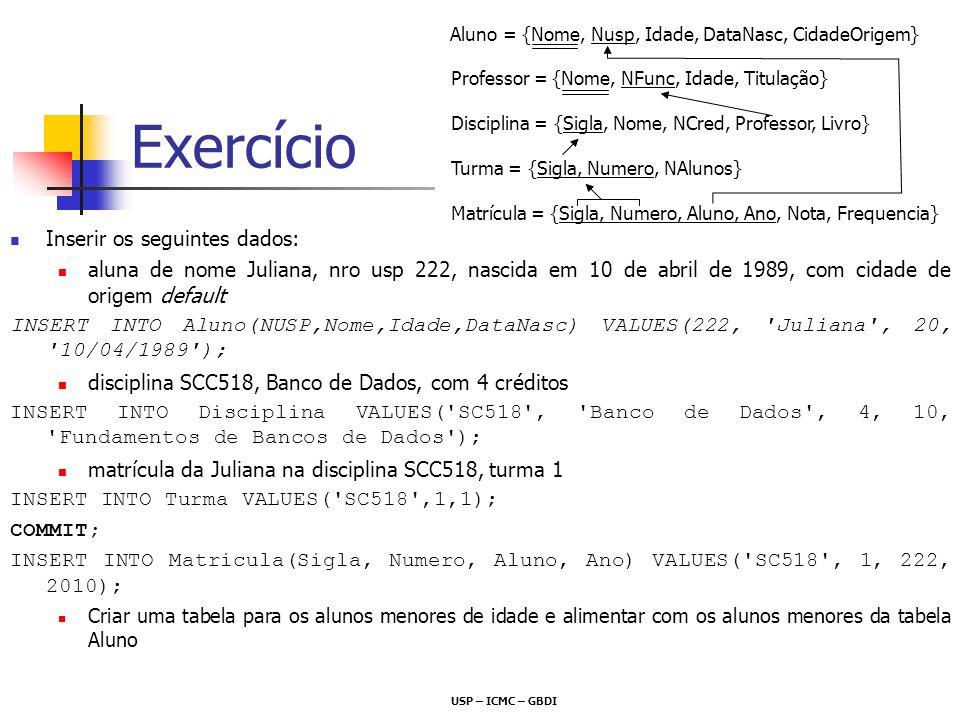 Exercício Inserir os seguintes dados: