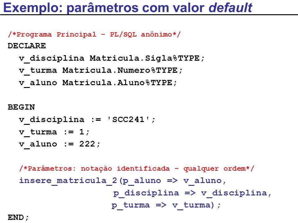 Exemplo: parâmetros com valor default