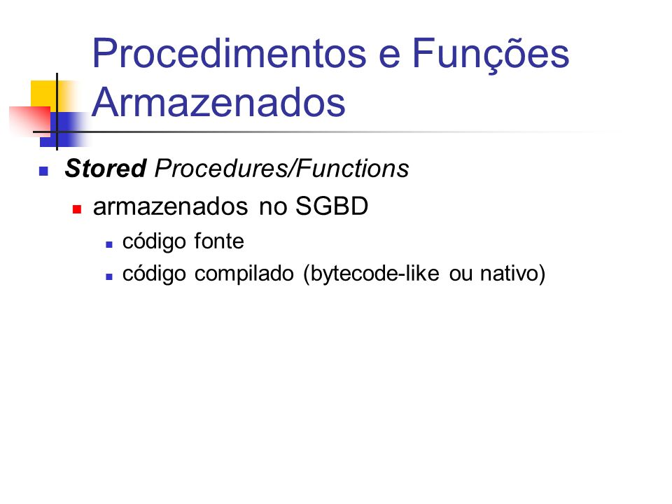 Procedimentos e Funções Armazenados
