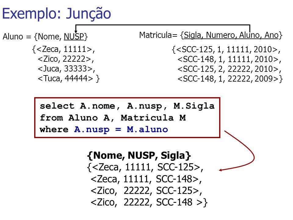 Exemplo: Junção select A.nome, A.nusp, M.Sigla