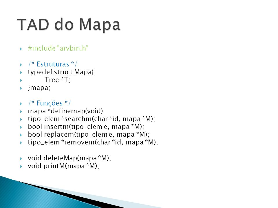 TAD do Mapa #include arvbin.h /* Estruturas */ typedef struct Mapa{