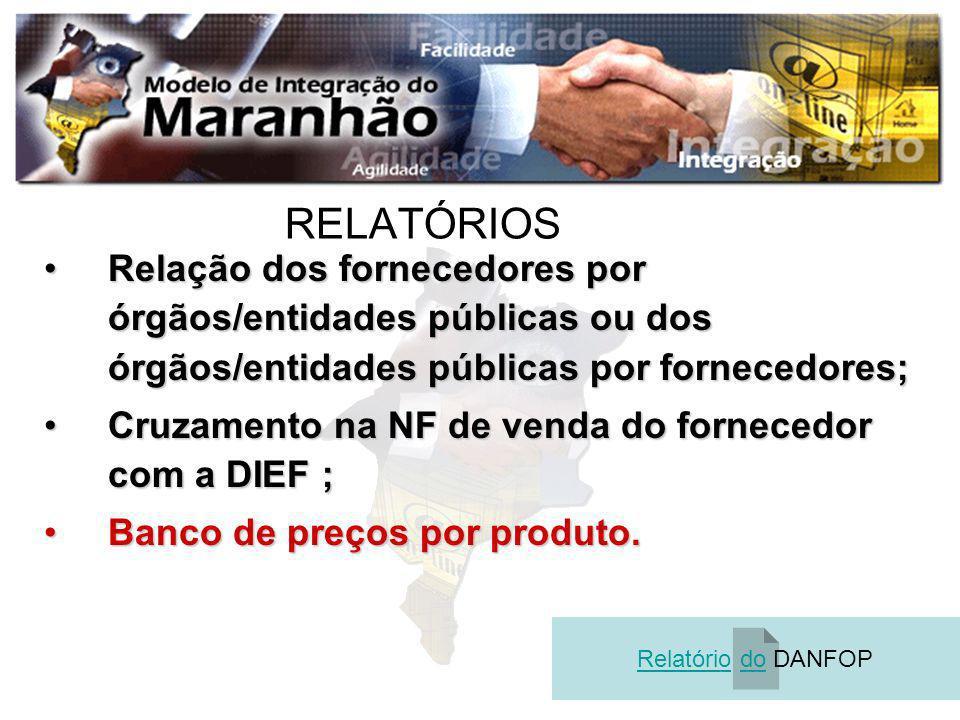 RELATÓRIOSRelação dos fornecedores por órgãos/entidades públicas ou dos órgãos/entidades públicas por fornecedores;
