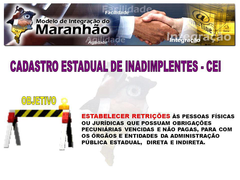 CADASTRO ESTADUAL DE INADIMPLENTES - CEI