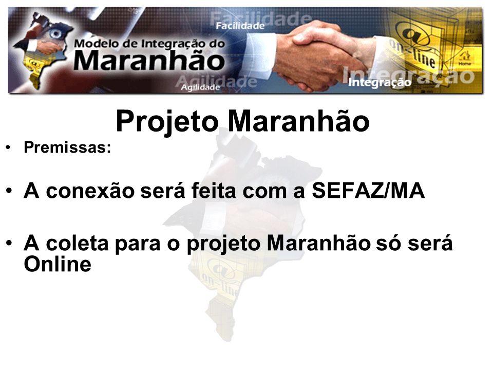 Projeto Maranhão A conexão será feita com a SEFAZ/MA
