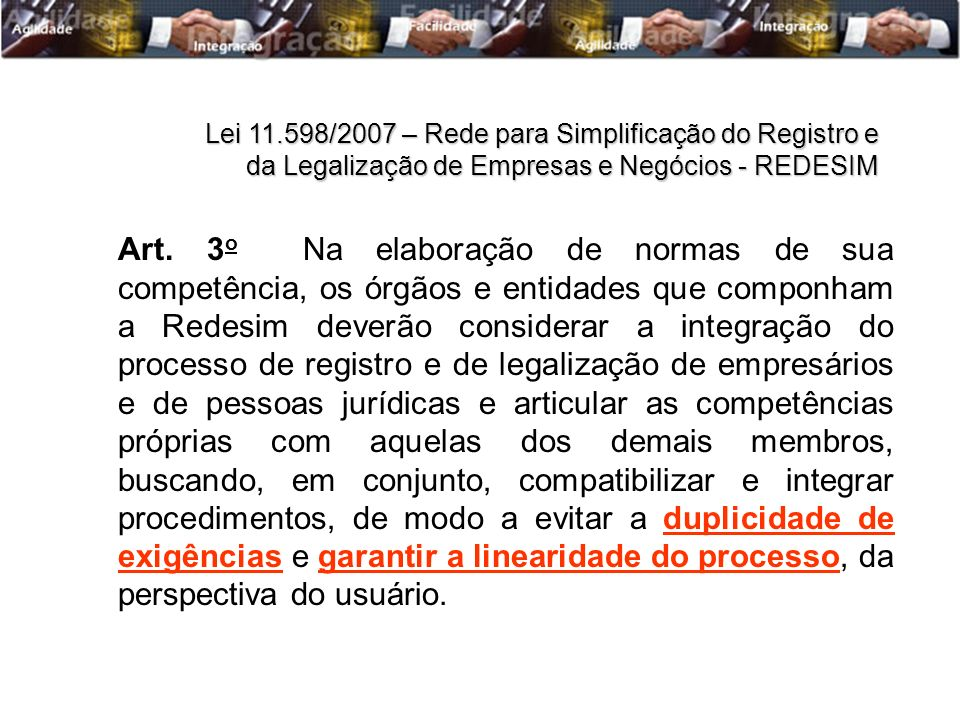 Lei 11.598/2007 – Rede para Simplificação do Registro e da Legalização de Empresas e Negócios - REDESIM