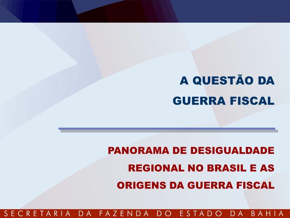 A QUESTÃO DA GUERRA FISCAL PANORAMA DE DESIGUALDADE