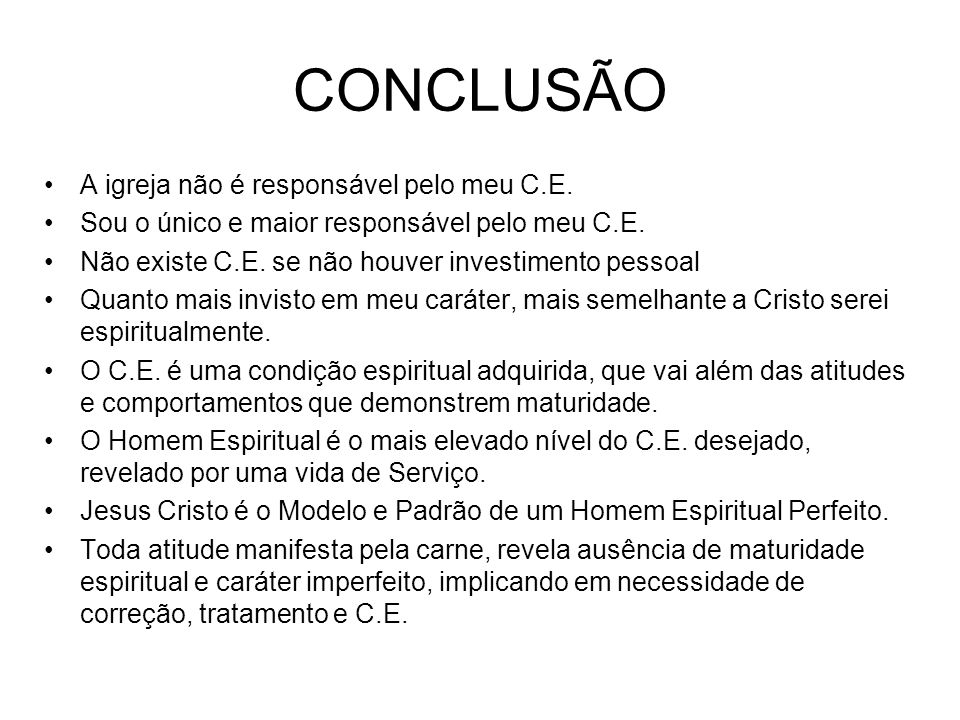 CONCLUSÃO A igreja não é responsável pelo meu C.E.
