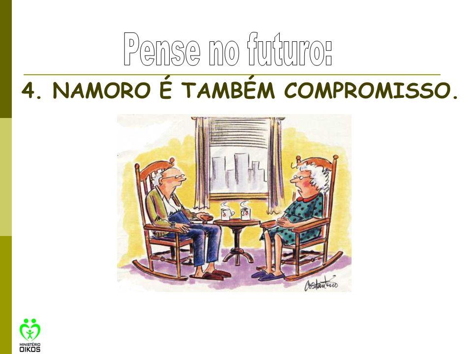 4. NAMORO É TAMBÉM COMPROMISSO.