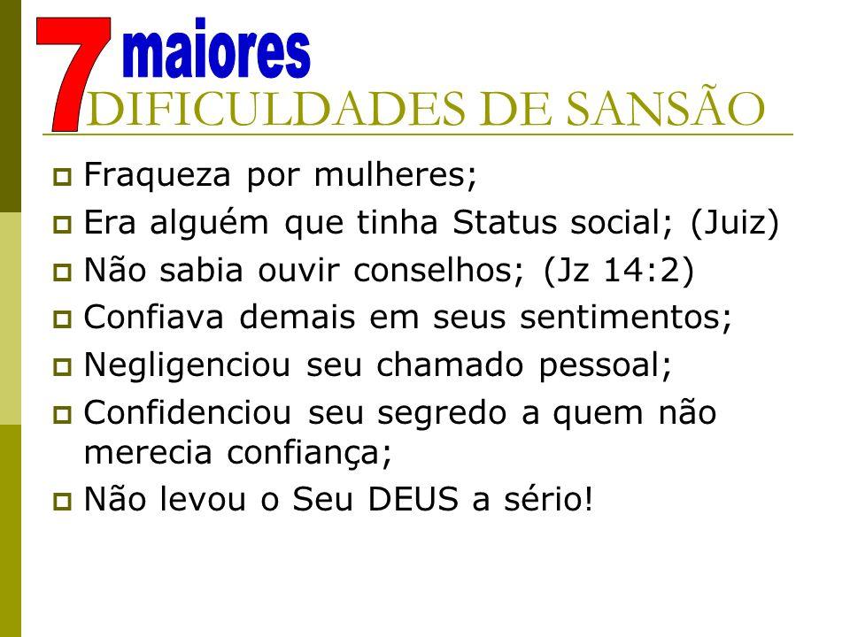 DIFICULDADES DE SANSÃO