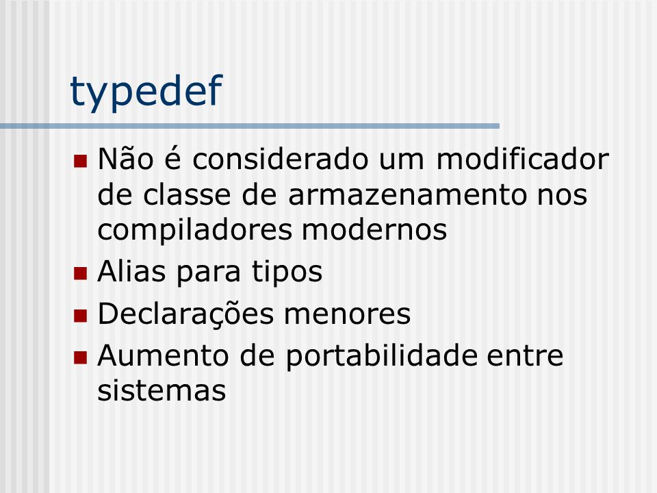 typedefNão é considerado um modificador de classe de armazenamento nos compiladores modernos. Alias para tipos.