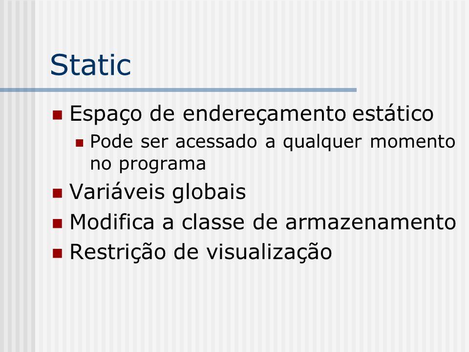 Static Espaço de endereçamento estático Variáveis globais