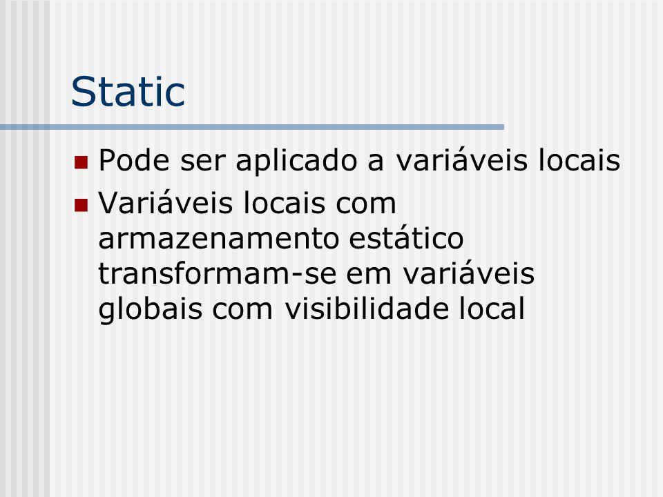 Static Pode ser aplicado a variáveis locais
