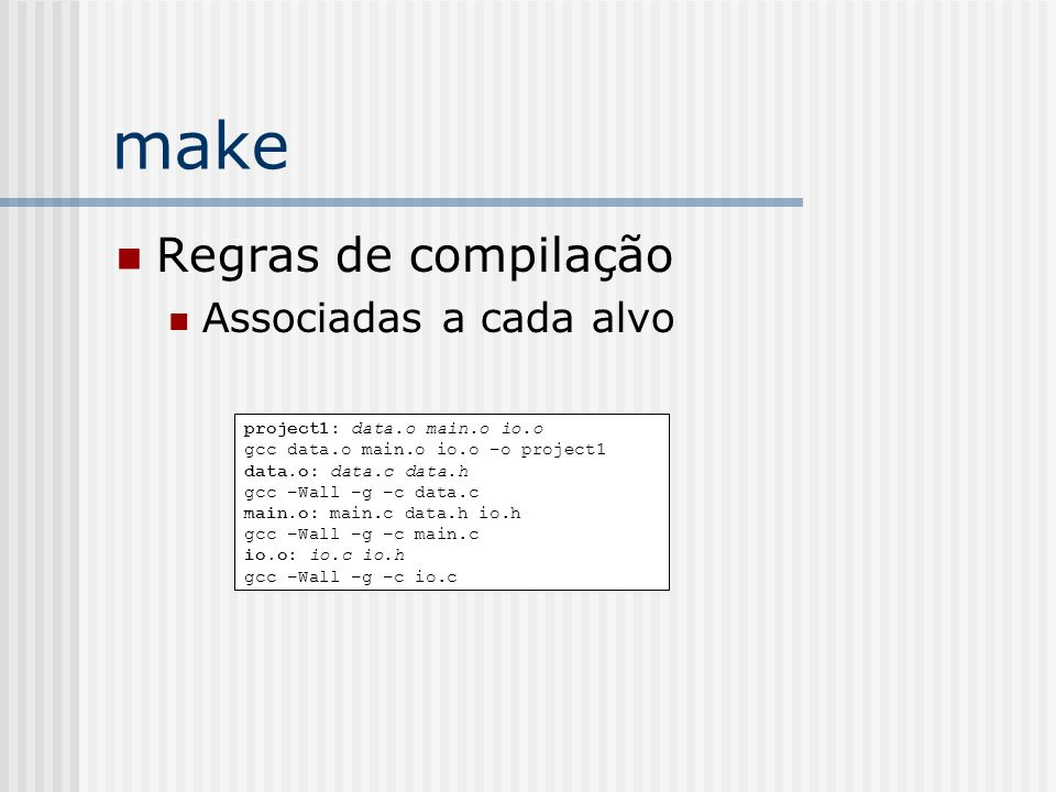 make Regras de compilação Associadas a cada alvo