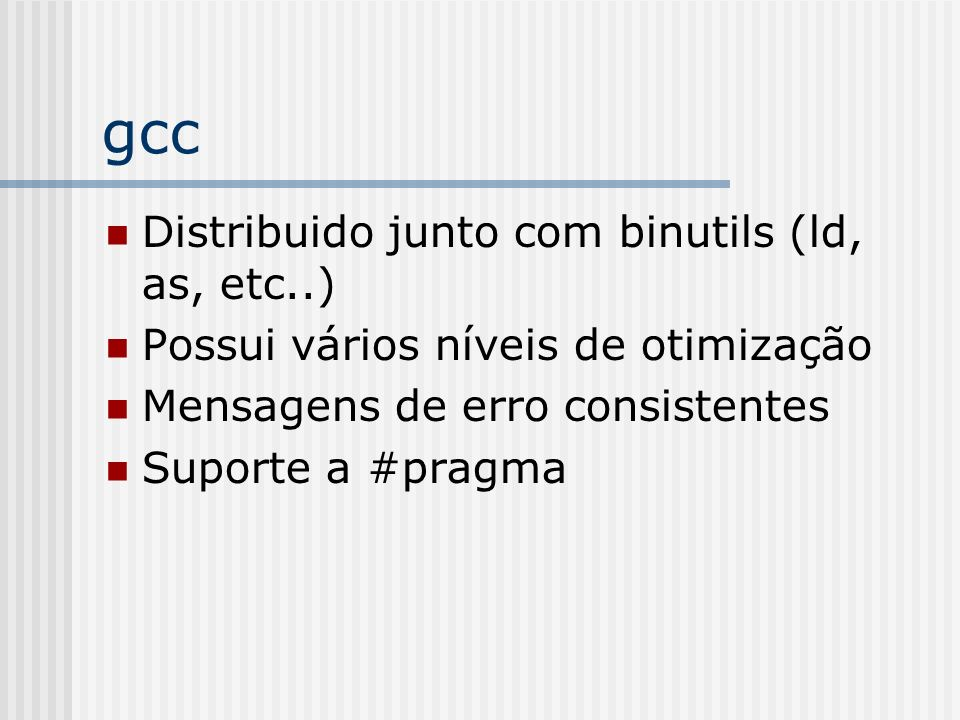gcc Distribuido junto com binutils (ld, as, etc..)