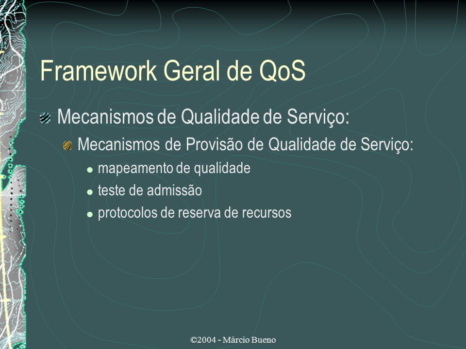 Framework Geral de QoS Mecanismos de Qualidade de Serviço:
