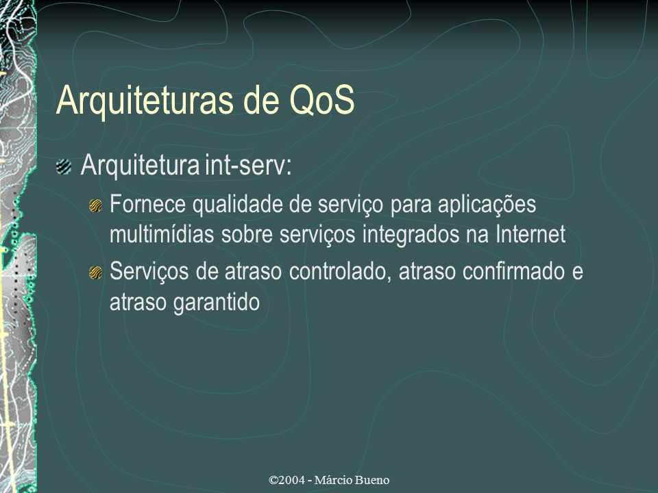 Arquiteturas de QoS Arquitetura int-serv: