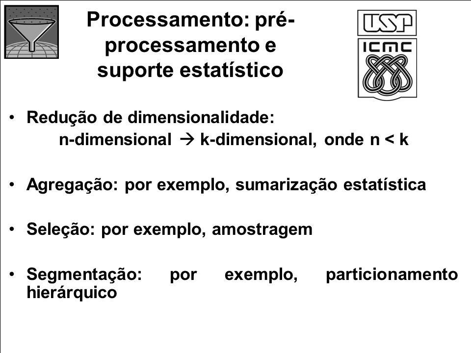 Processamento: pré-processamento e suporte estatístico