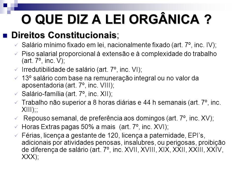 O QUE DIZ A LEI ORGÂNICA Direitos Constitucionais;