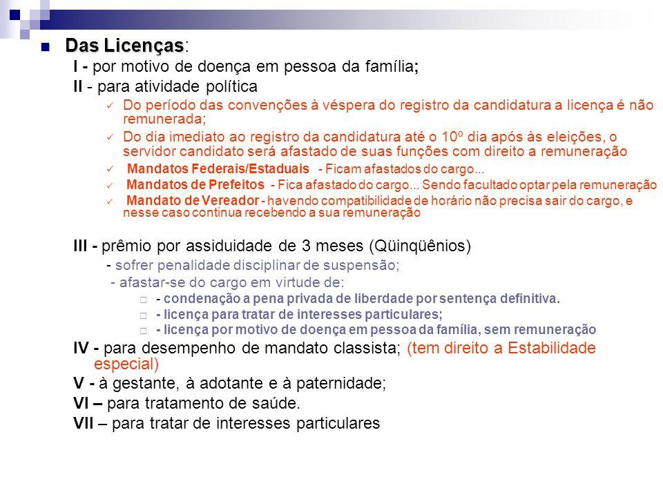 Das Licenças: I - por motivo de doença em pessoa da família;