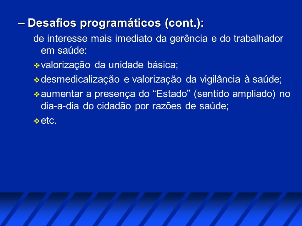 Desafios programáticos (cont.):