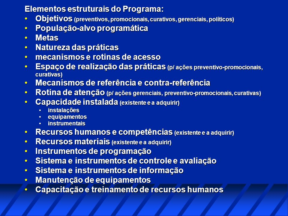 Elementos estruturais do Programa: