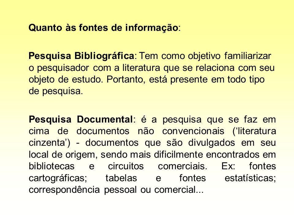Quanto às fontes de informação:
