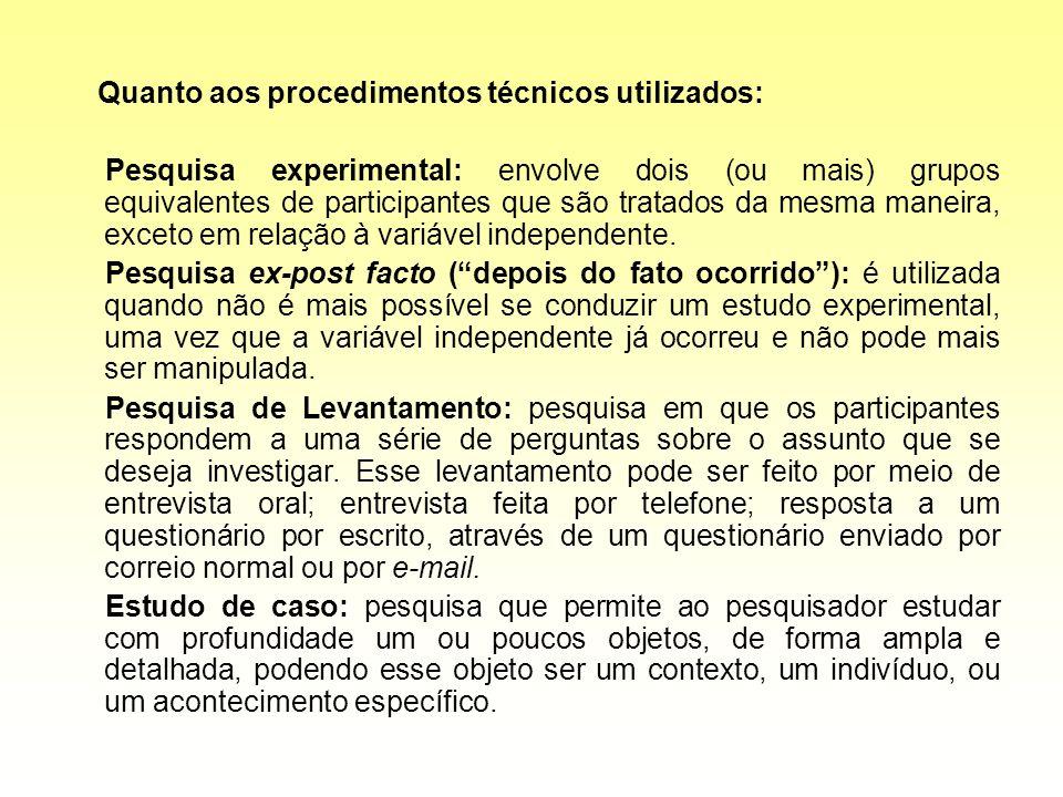 Quanto aos procedimentos técnicos utilizados: