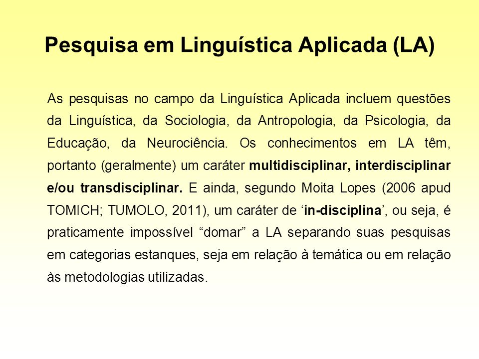 Pesquisa em Linguística Aplicada (LA)