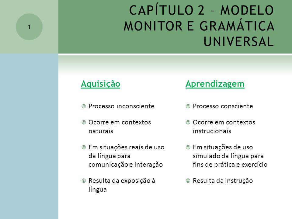 CAPÍTULO 2 – MODELO MONITOR E GRAMÁTICA UNIVERSAL