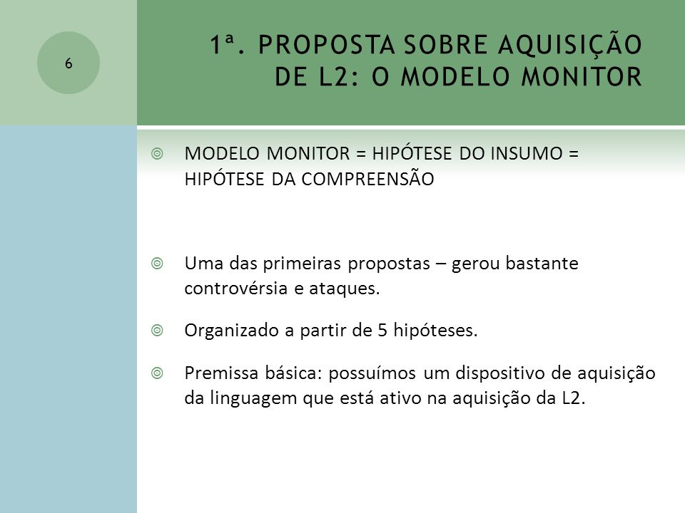 1ª. PROPOSTA SOBRE AQUISIÇÃO DE L2: O MODELO MONITOR