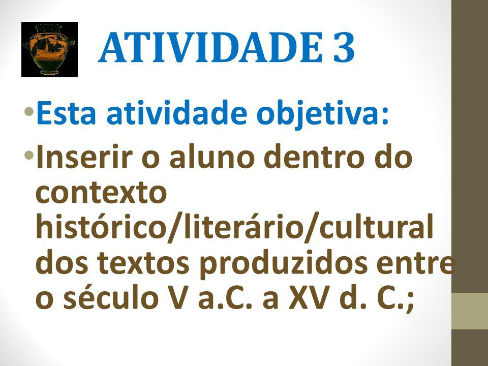 ATIVIDADE 3 Esta atividade objetiva: